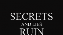 secrets-and-lies-ruin-lives